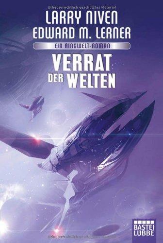 Bastei Lübbe (Bastei Lübbe Taschenbuch) Verrat der Welten: Ein Ringwelt-Roman