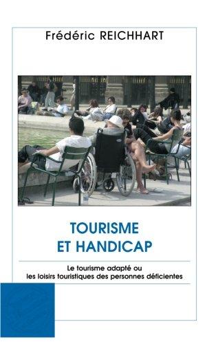 Tourisme et handicap : Le tourisme adapté ou les loisirs touristiques des personnes déficientes