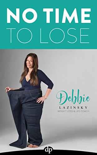 no-time-to-lose-how-i-lost-185-pounds-and-saved-my-life-english-edition