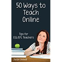 Fifty Ways to Teach Online: Tips for ESL/EFL Teachers