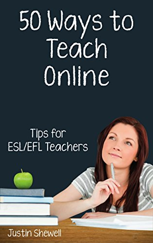 Fifty Ways to Teach Online: Tips for ESL/EFL Teachers (English Edition)