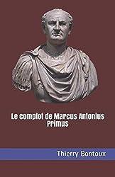 Le complot de Marcus Antonius Primus