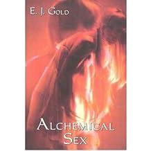 [(Alchemical Sex)] [Author: E. J. Gold] published on (October, 2003)