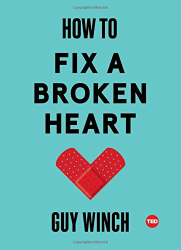 How to Fix a Broken Heart (Ted Books) por Guy Winch