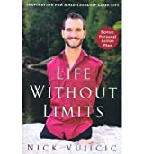 [Life Without Limits: Inspiration for a Ridiculously Good Life[ LIFE WITHOUT LIMITS: INSPIRATION FOR A RIDICULOUSLY GOOD LIFE ] By Vujicic, Nick ( Author )Jun-05-2012 Paperback