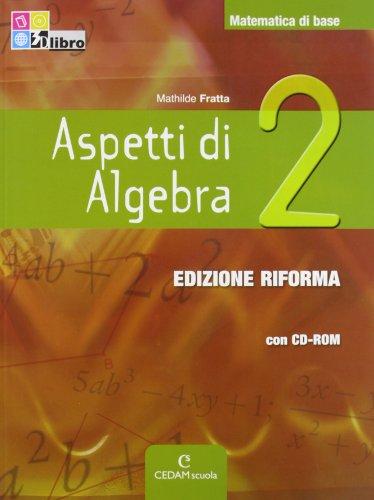aspetti-di-algebra-ediz-riforma-per-le-scuole-superiori-con-cd-rom-con-espansione-online-aspetti-algebra-2-cd.pdf
