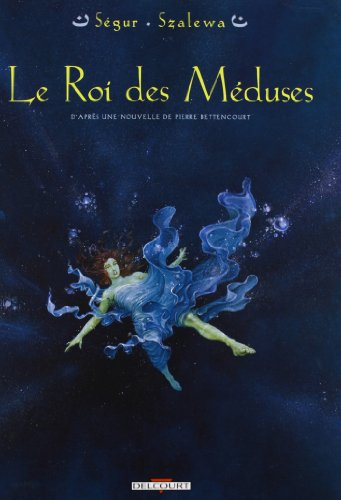 Le roi des méduses, Tome 1 :