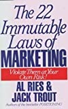 The 22 Immutable Laws of Marketing: Violate Them at Your Own Risk by Ries, Al, Trout, Jack (1993) Hardcover