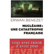 Nucléaire : une catastrophe française (Documents) (French Edition)