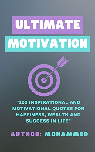 Ultimate Motivation 100 Inspirational And Motivational Quotes For