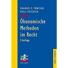 Ökonomische Methoden im Recht: Eine Einführung für Juristen (Mohr Lehrbuch)