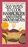 365 Ways to Cook Hamburger and Other Ground Meats by Rick Rodgers (1994-08-03)
