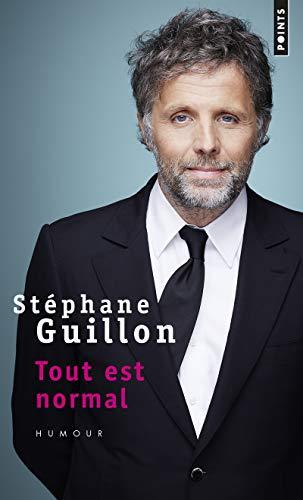 Tout est normal par Stephane Guillon