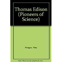 Pioneers of Science: Thomas Edison