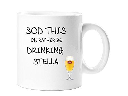 Sod this I'd rather be drinking Stella - Cadeau fantaisie - Mug Stella Artois - Lager - Bière - Mug pour père, fils, mari - En toutes occasions