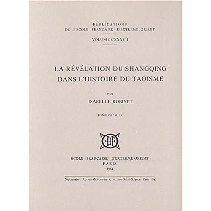 La Révélation du Shangqing dans l'histoire du taoïsme, 2 volumes