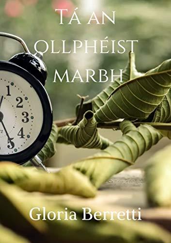 Tá an ollphéist marbh (Irish Edition) por Gloria  Berretti