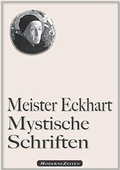 Meister Eckhart: Mystische Schriften von [von Hochheim, Eckhart, Meister Eckhart]