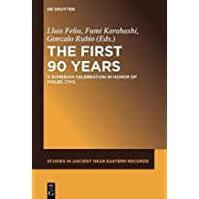 The First Ninety Years: A Sumerian Celebration in Honor of Miguel Civil (Studies in Ancient Near Eastern Records (SANER), Band 12)
