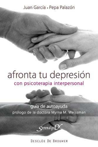 Afronta tu depresión con terapia interpersonal (Serendipity) por Javier García Sánchez
