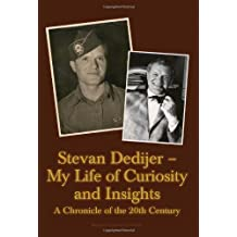 Stevan Dedijer - My Life of Curiosity and Insight: A Chronicle of the 20th Century