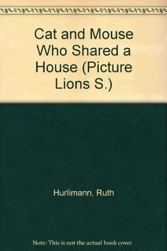 The cat and mouse who shared a house