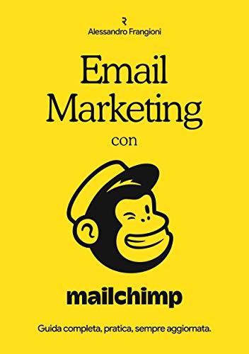Email Marketing con Mailchimp: Guida completa,