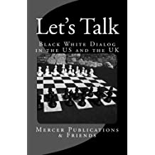 Let's Talk: A Black White Dialog in the US and UK