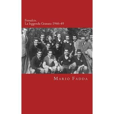Fersulcis: La Leggenda Granata: Volume 1