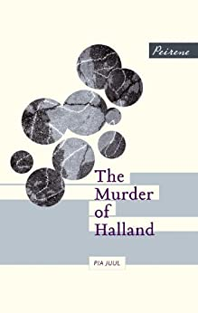The Murder of Halland par [Juul, Pia]