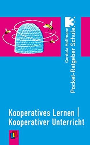 Kooperatives Lernen - kooperativer Unterricht (Pocket-Ratgeber Schule)