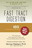 IBS (Irritable Bowel Syndrome) - Fast Tract Digestion: Diet that Addresses the Root Cause of IBS, Small Intestinal Bacterial Overgrowth without Drugs or ... by Dr. Michael Eades (English Edition)