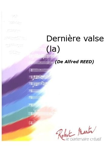 PARTITIONS CLASSIQUE ROBERT MARTIN REED A    MARTIN R    DERNIRE VALSE (LA) ENSEMBLE VENTS