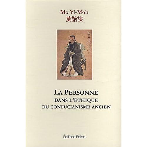 La personne dans l'éthique du confucianisme ancien