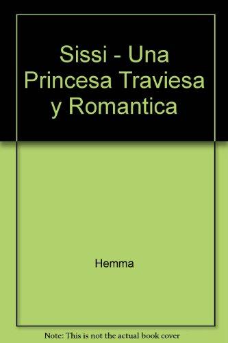 Sissi - Una Princesa Traviesa y Romantica