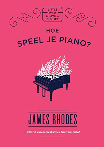 Hoe speel je piano? (Little ways to live a big life) (Dutch ...