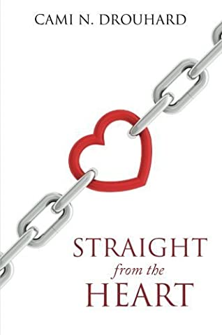 Straight From The Heart by Drouhard, Cami N. (2015) Paperback
