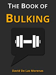 The Book of Bulking: Workouts, Groceries, and Meals for Building Muscle (English Edition)