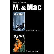 M. & Mac, l'intégrale tome 3: Whitehall est mort  Échec à Satan (French Edition)