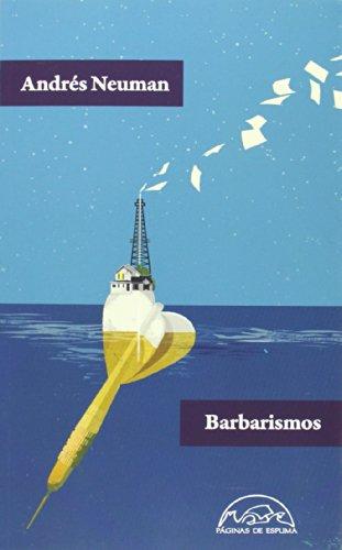 Barbarismos (Voces / Literatura) por Andrés Neuman