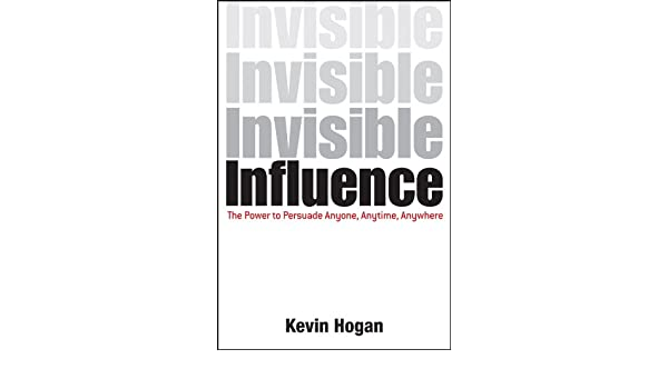 Invisible influence the power to persuade anyone anytime invisible influence the power to persuade anyone anytime anywhere ebook kevin hogan amazon kindle shop fandeluxe Epub