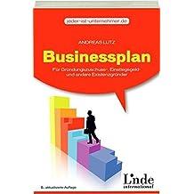 Businessplan: für Gründungszuschuss, Einstiegsgeld- und andere Existenzgründer (jeder-ist-unternehmer.de)