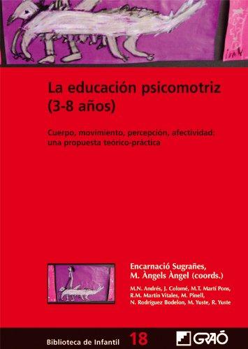 La educación psicomotriz (3-8 años): 018 (Biblioteca De Infantil) por M. Àngels Angel Ferrer