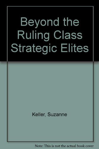 Beyond the Ruling Class. Strategic Elites in Modern Society.