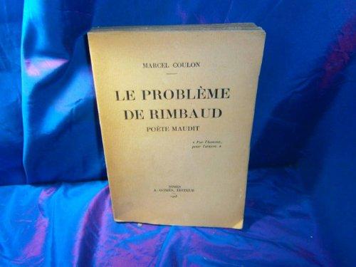 Le Problème de Rimbaud, poète maudit.
