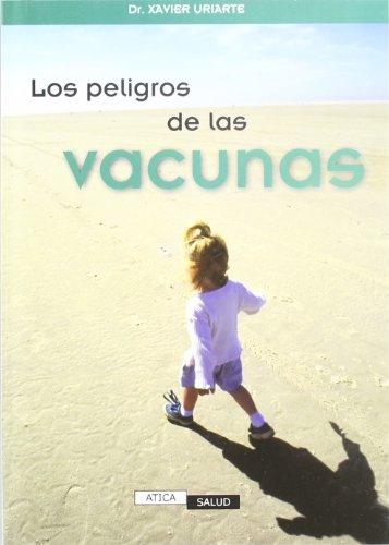Descargar Libro Peligros de las vacunas, los de Xavier Uriarte Llorente