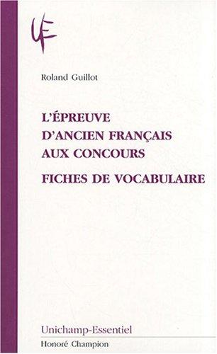 L'épreuve d'ancien français aux concours : Fiches de vocabulaire par Roland Guillot