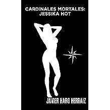 CARDINALES MORTALES: JESSIKA HOT