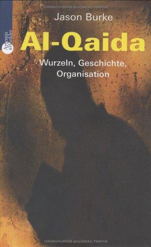 Al-Qaida: Wurzeln, Geschichte, Organisation