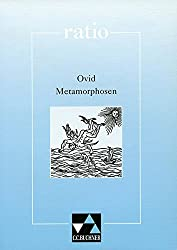 ratio / Ovid, Metamorphosen und andere Dichtungen: Lernzielbezogene lateinische Texte / mit Begleittexten